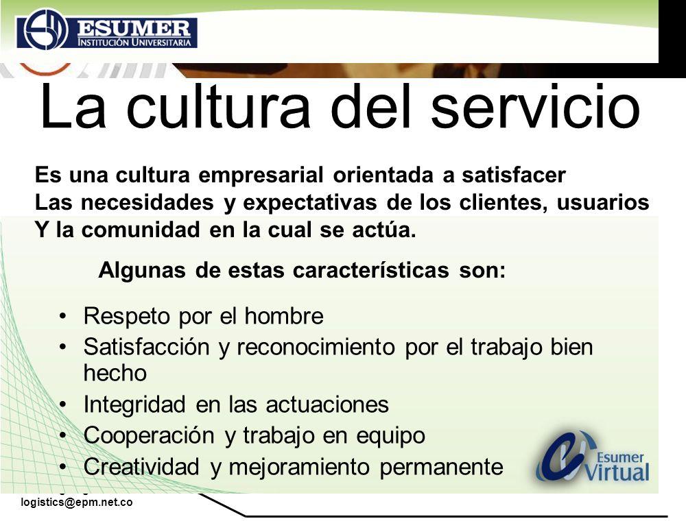 www.highlogistics.com logistics@epm.net.co La cultura del servicio Respeto por el hombre Satisfacción y reconocimiento por el trabajo bien hecho Integ