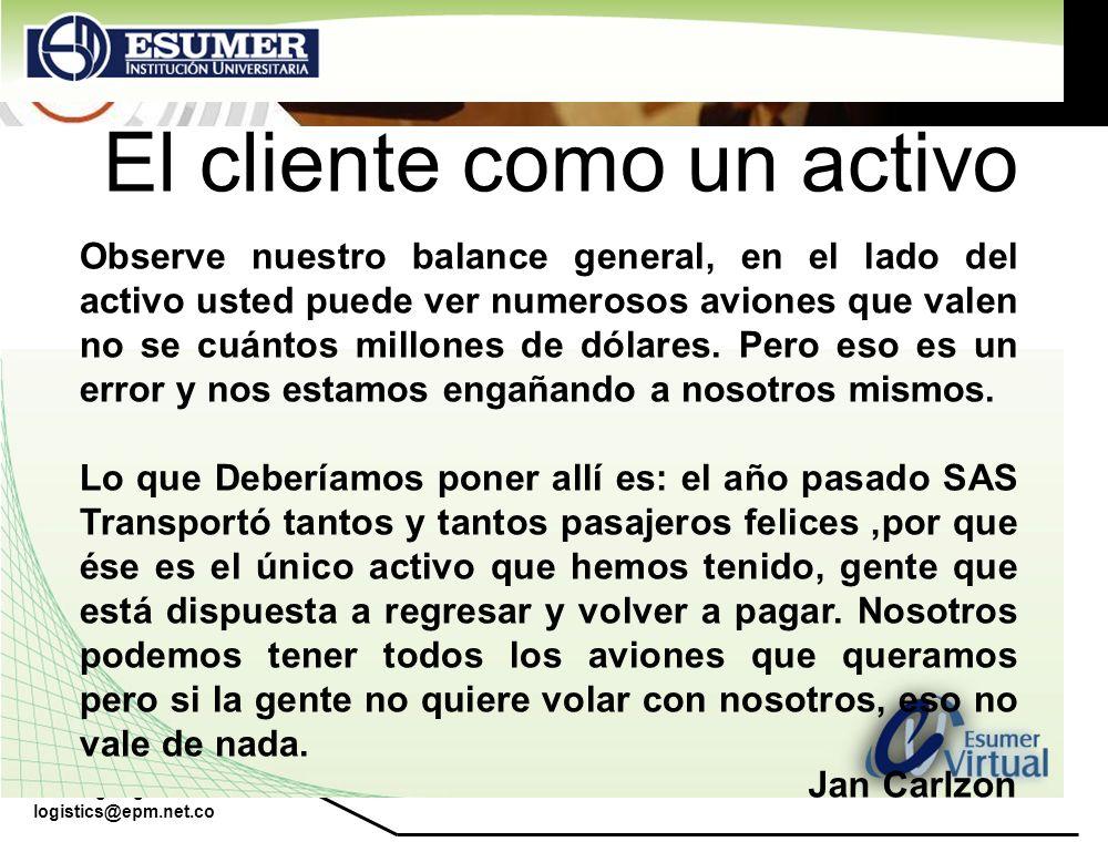 www.highlogistics.com logistics@epm.net.co El cliente como un activo Observe nuestro balance general, en el lado del activo usted puede ver numerosos