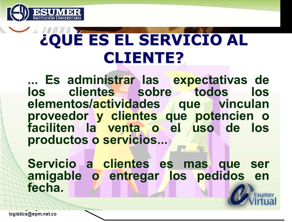 www.highlogistics.com logistics@epm.net.co Pasos recomendados IDENTIFICAR LOS COMPONENTES CLAVES DEL SERVICIO AL CLIENTE ESTABLECER LA IMPORTANCIA RELATIVA PARA LOS CLIENTES DE LOS COMPONENTES DEL SERVICIO IDENTIFICAR LA POSICION DE LA COMPAÑÍA EN SERVICIO AL CLIENTE EN RELACION CON LA COMPETENCIA SEGMENTAR EL MERCADO POR REQUERIMIENTO DE SERVICIO DISEÑAR EL PAQUETE DE SERVICIO AL CLIENTE ESTABLECER PROCEDIMIENTOS PARA ADMINISTRAR Y CONTROLAR EL PROGRAMA