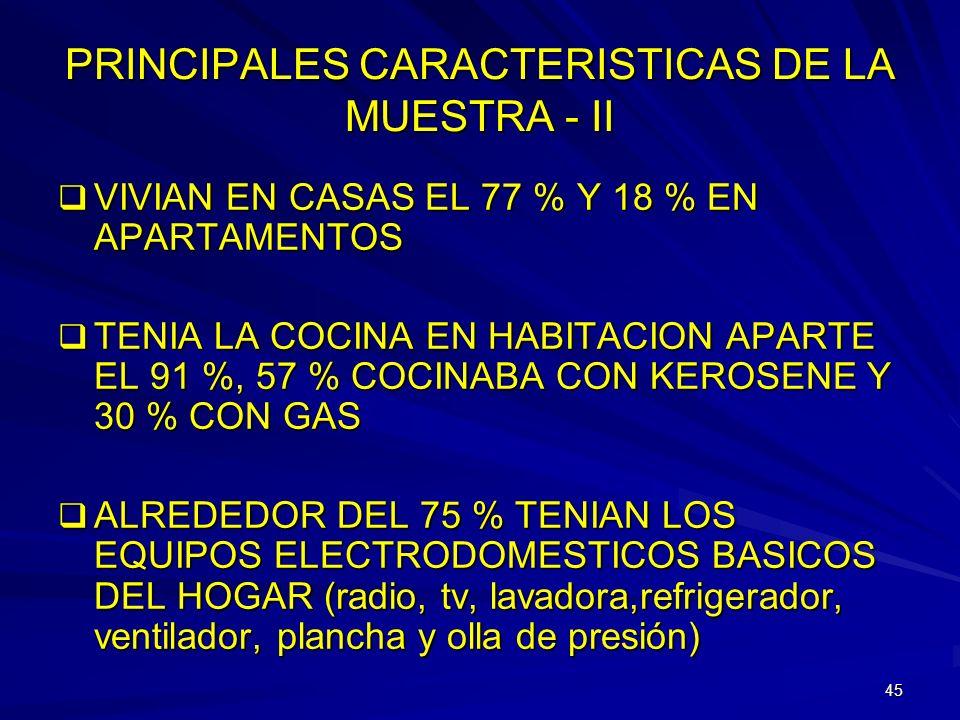 44 PRINCIPALES CARACTERISTICAS DE LA MUESTRA - I 22,835 PERSONAS DE 166 MUNICIPIOS DEL PAIS, 51.7 % MUJERES; 66 % BLANCOS, 21 % MULATOS y 13 % NEGROS