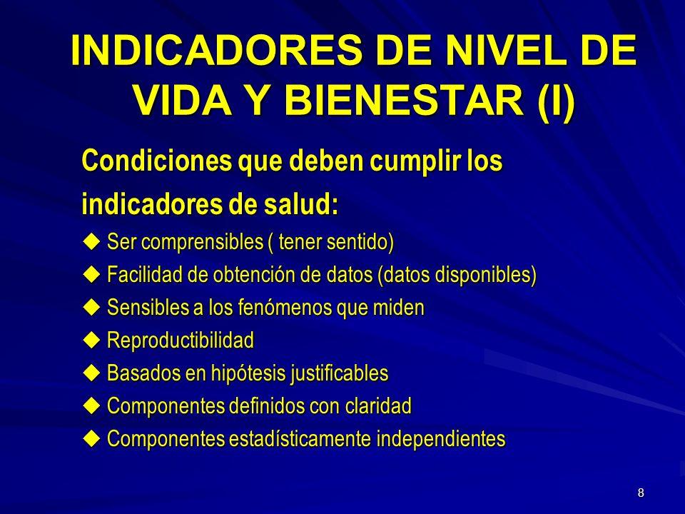 18 LOS INDICADORES DE SALUD CONSTITUYEN UNA HERRAMIENTA FUNDAMENTAL PARA LOS TOMADORES DE DECISION EN TODOS LOS NIVELES DE GESTION.