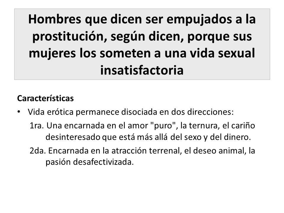 Hombres que dicen ser empujados a la prostitución, según dicen, porque sus mujeres los someten a una vida sexual insatisfactoria Características Vida