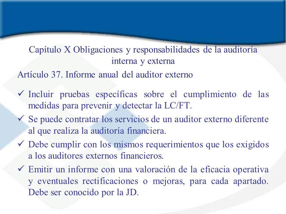 Capítulo X Obligaciones y responsabilidades de la auditoría interna y externa Artículo 37. Informe anual del auditor externo Incluir pruebas específic