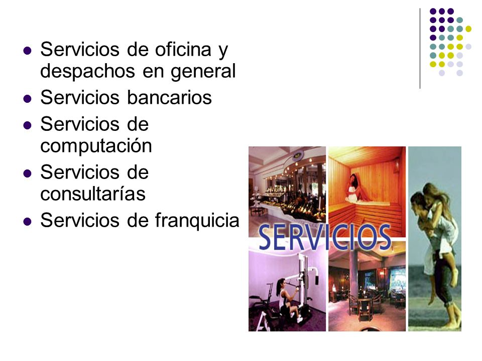 Servicios de oficina y despachos en general Servicios bancarios Servicios de computación Servicios de consultarías Servicios de franquicia