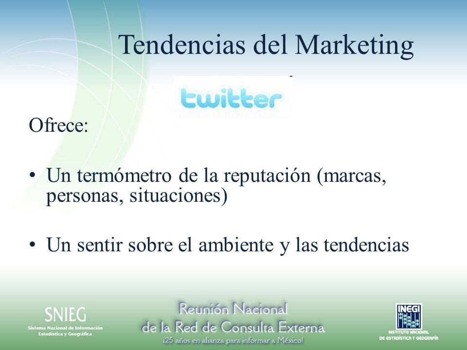 Tendencias del Marketing Ofrece: Un termómetro de la reputación (marcas, personas, situaciones) Un sentir sobre el ambiente y las tendencias