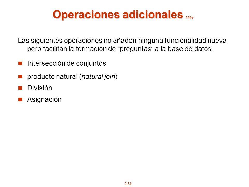 3.33 Operaciones adicionales copy Las siguientes operaciones no añaden ninguna funcionalidad nueva pero facilitan la formación de preguntas a la base