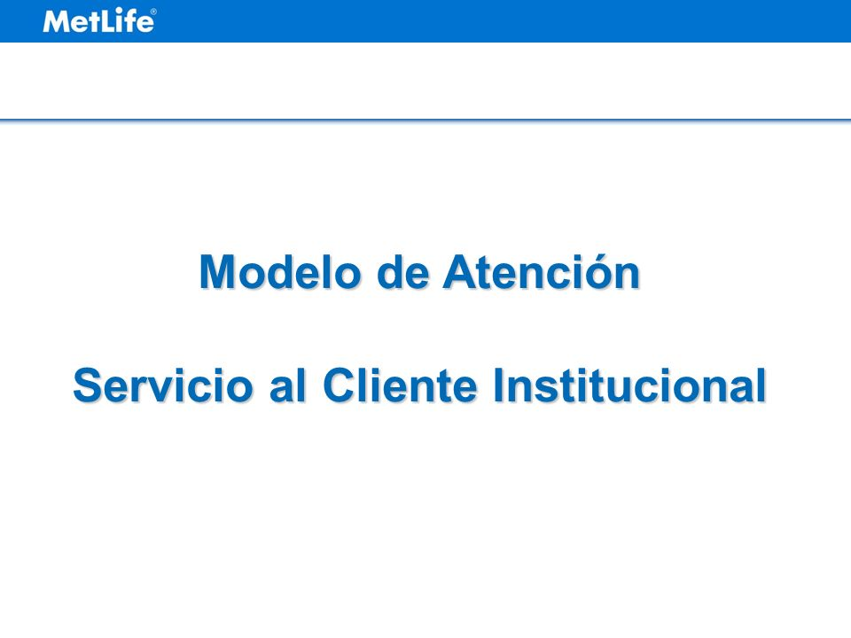 Modelo de Atención Servicio al Cliente Institucional