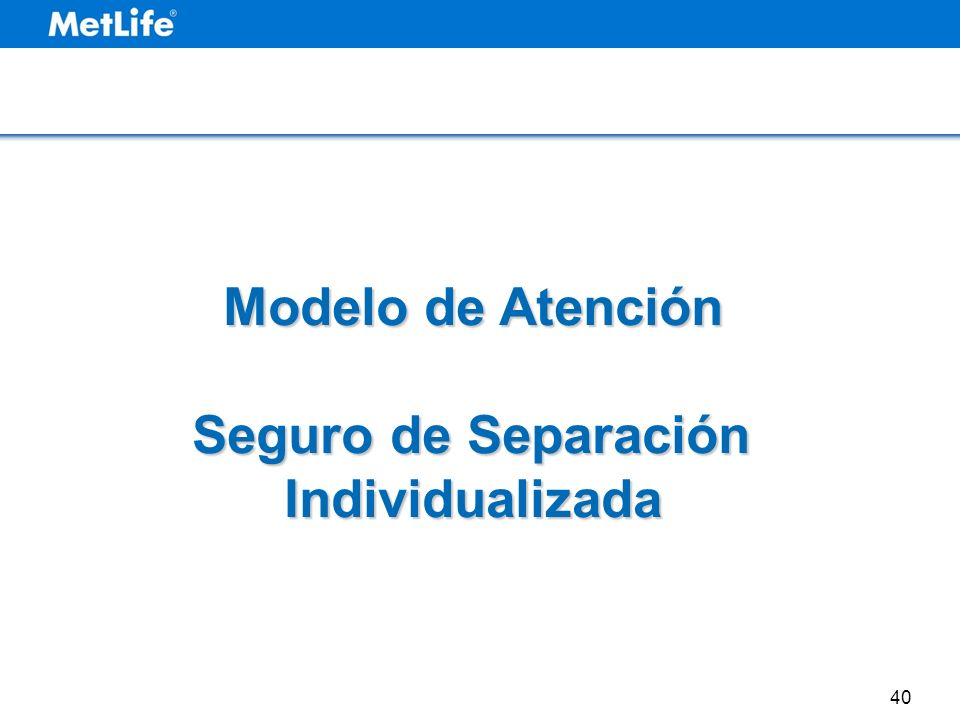 40 Modelo de Atención Seguro de Separación Individualizada