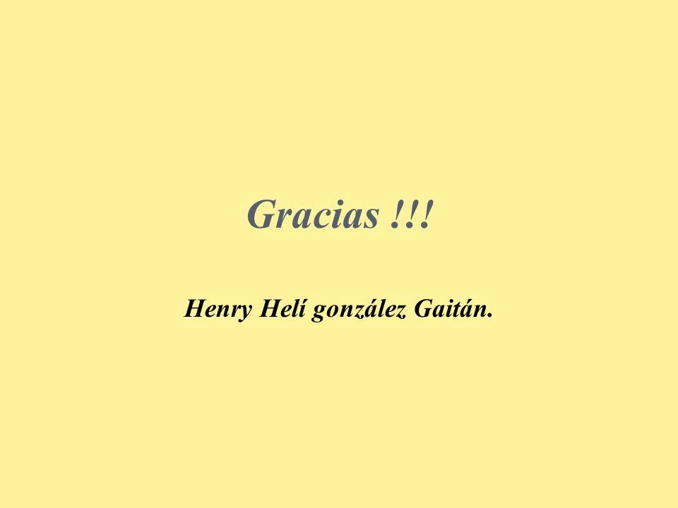 Gracias !!! Henry Helí gonzález Gaitán.