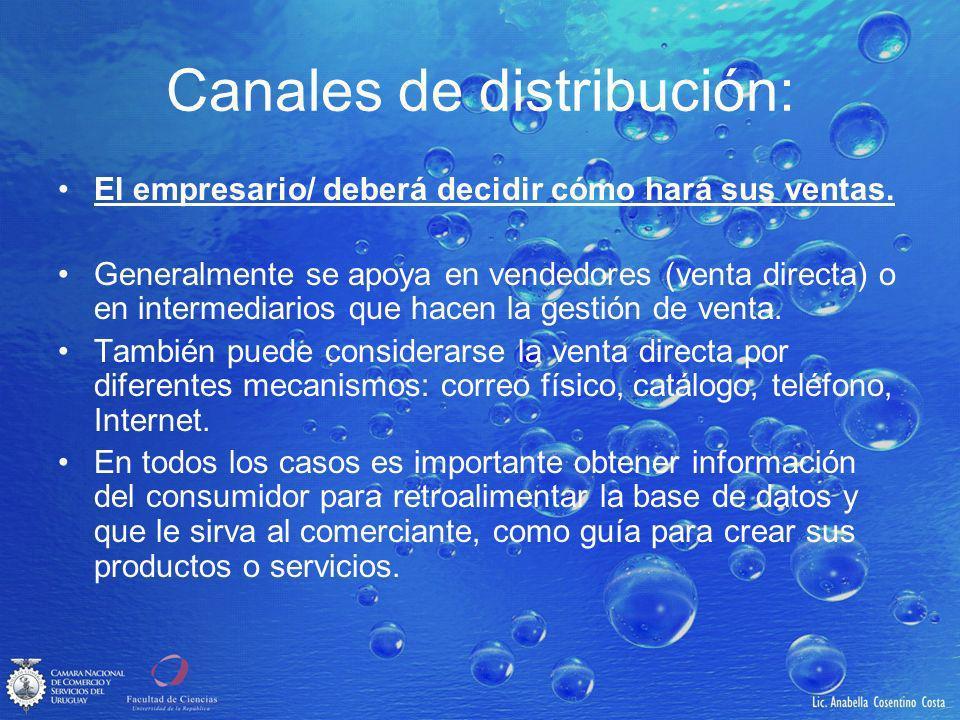Canales de distribución: El empresario/ deberá decidir cómo hará sus ventas.