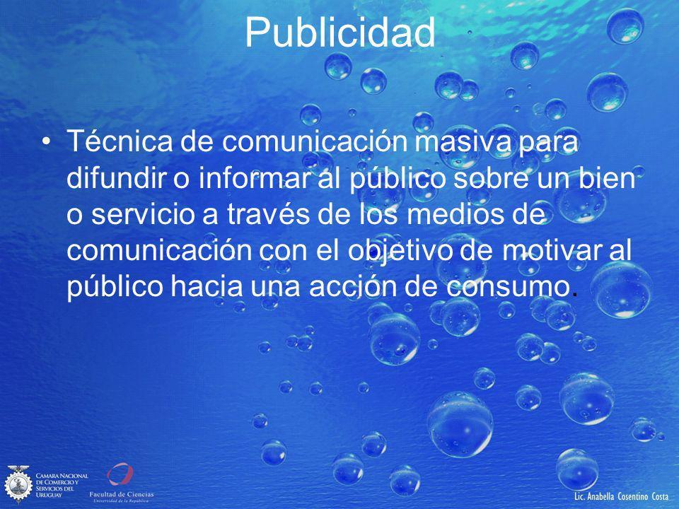 Publicidad Técnica de comunicación masiva para difundir o informar al público sobre un bien o servicio a través de los medios de comunicación con el objetivo de motivar al público hacia una acción de consumo.