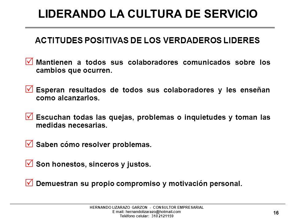 HERNANDO LIZARAZO GARZON - CONSULTOR EMPRESARIAL E mail: hernandolizarazo@hotmail.com Teléfono celular: 310 2121159 Mantienen a todos sus colaboradores comunicados sobre los cambios que ocurren.