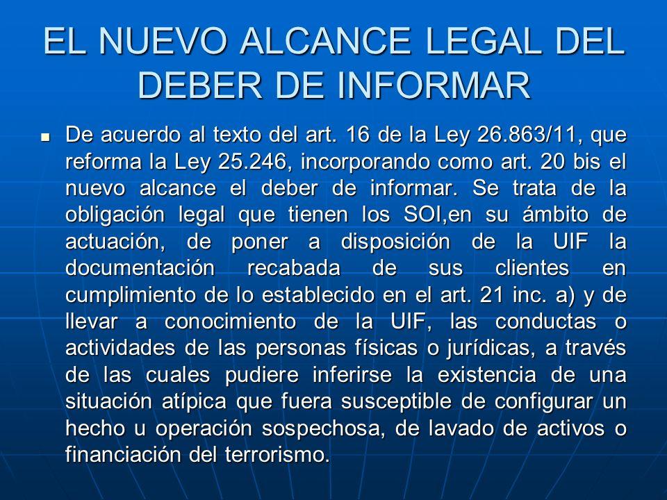 EL NUEVO ALCANCE LEGAL DEL DEBER DE INFORMAR De acuerdo al texto del art. 16 de la Ley 26.863/11, que reforma la Ley 25.246, incorporando como art. 20