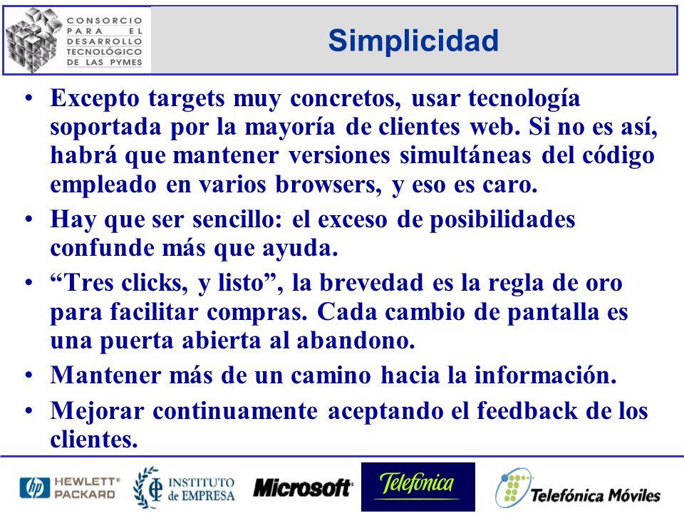 Simplicidad Excepto targets muy concretos, usar tecnología soportada por la mayoría de clientes web.