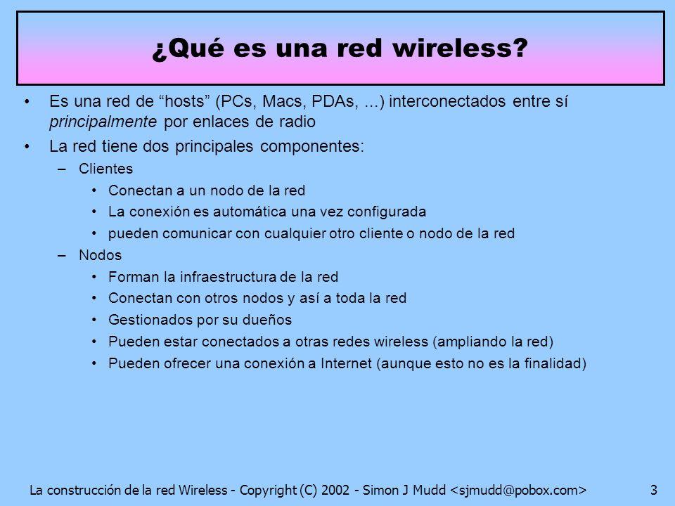 La construcción de la red Wireless - Copyright (C) 2002 - Simon J Mudd 4 ¿Qué es una red wireless.