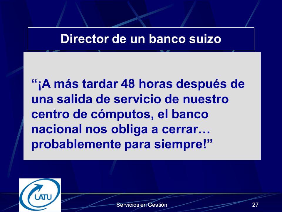 Servicios en Gestión26 ISO 17799 + BS7799-2:2002: SGSI como seguridad base