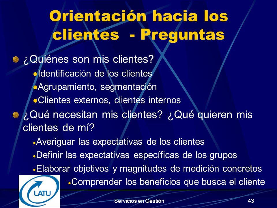 Servicios en Gestión42 Orientación de TQM Orientación hacia el cliente Orientación hacia el empleado Orientación hacia los procesos Orientación hacia los proveedores Orientación hacia el entorno Orientación hacia los accionistas