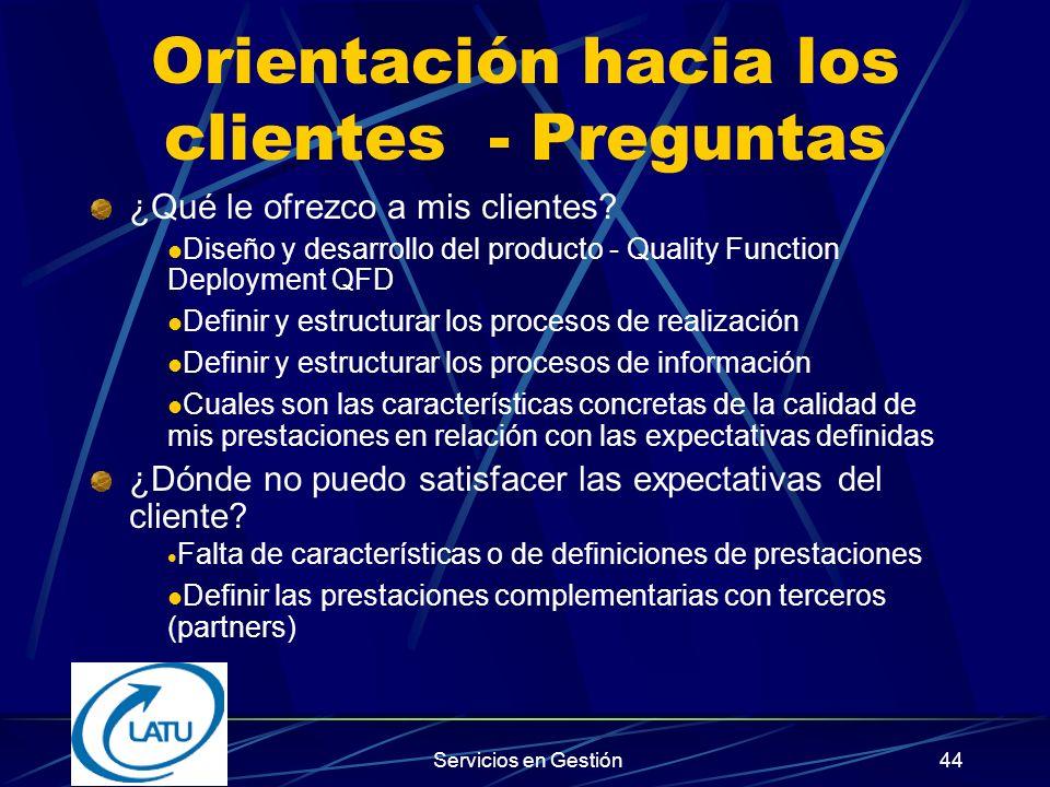 Servicios en Gestión43 Orientación hacia los clientes - Preguntas ¿Quiénes son mis clientes.
