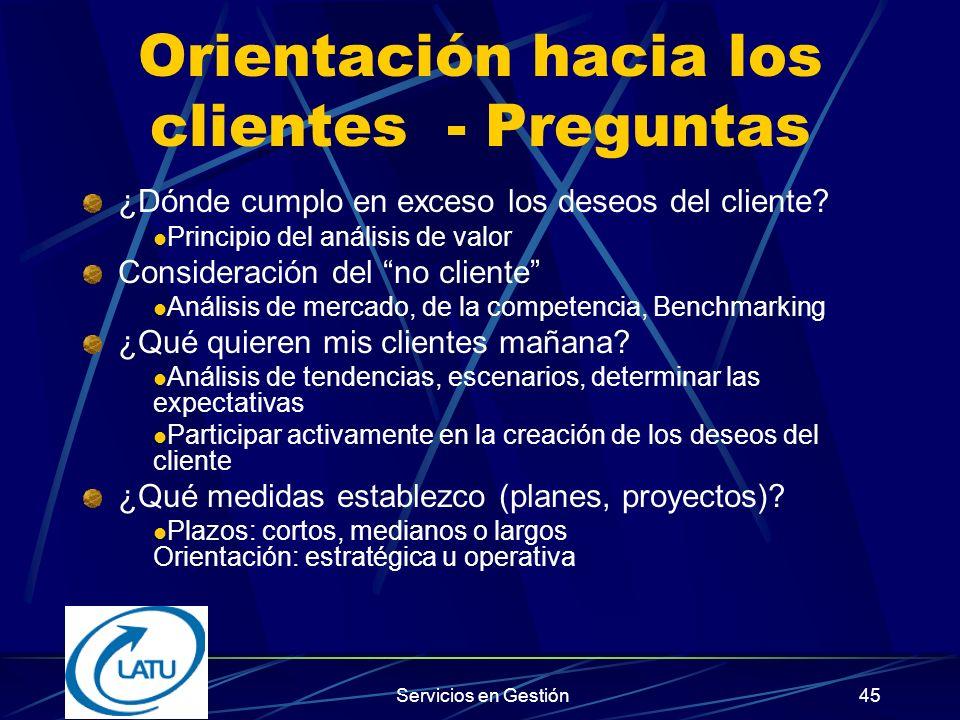 Servicios en Gestión44 Orientación hacia los clientes - Preguntas ¿Qué le ofrezco a mis clientes.