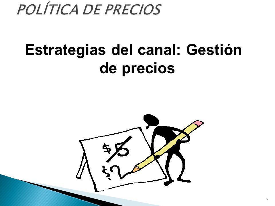 OBJETIVO: Desarrollar los mecanismos para poner en marcha las estrategias de fijación de precios en función del valor a través de un canal de distribución ampliado.