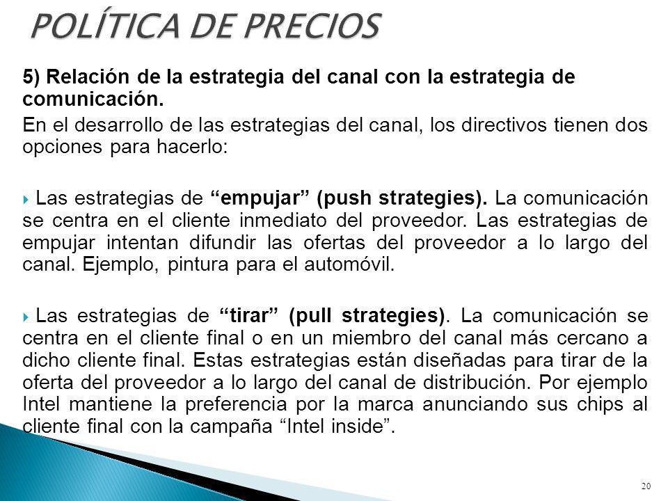 5) Relación de la estrategia del canal con la estrategia de comunicación. En el desarrollo de las estrategias del canal, los directivos tienen dos opc
