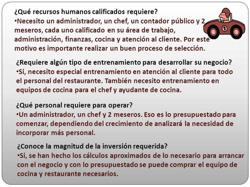 ¿Qué recursos humanos calificados requiere? Necesito un administrador, un chef, un contador público y 2 meseros, cada uno calificado en su área de tra