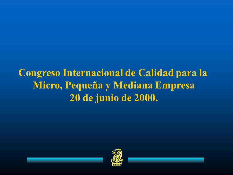Congreso Internacional de Calidad para la Micro, Pequeña y Mediana Empresa 20 de junio de 2000.