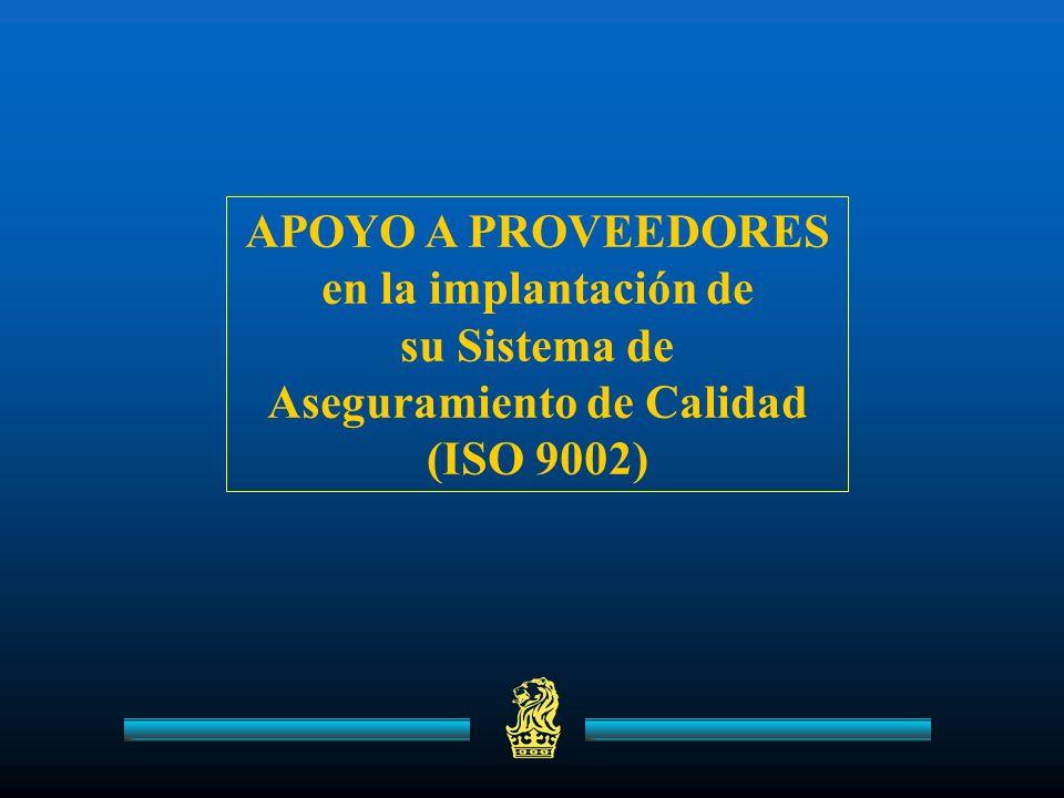APOYO A PROVEEDORES en la implantación de su Sistema de Aseguramiento de Calidad (ISO 9002)