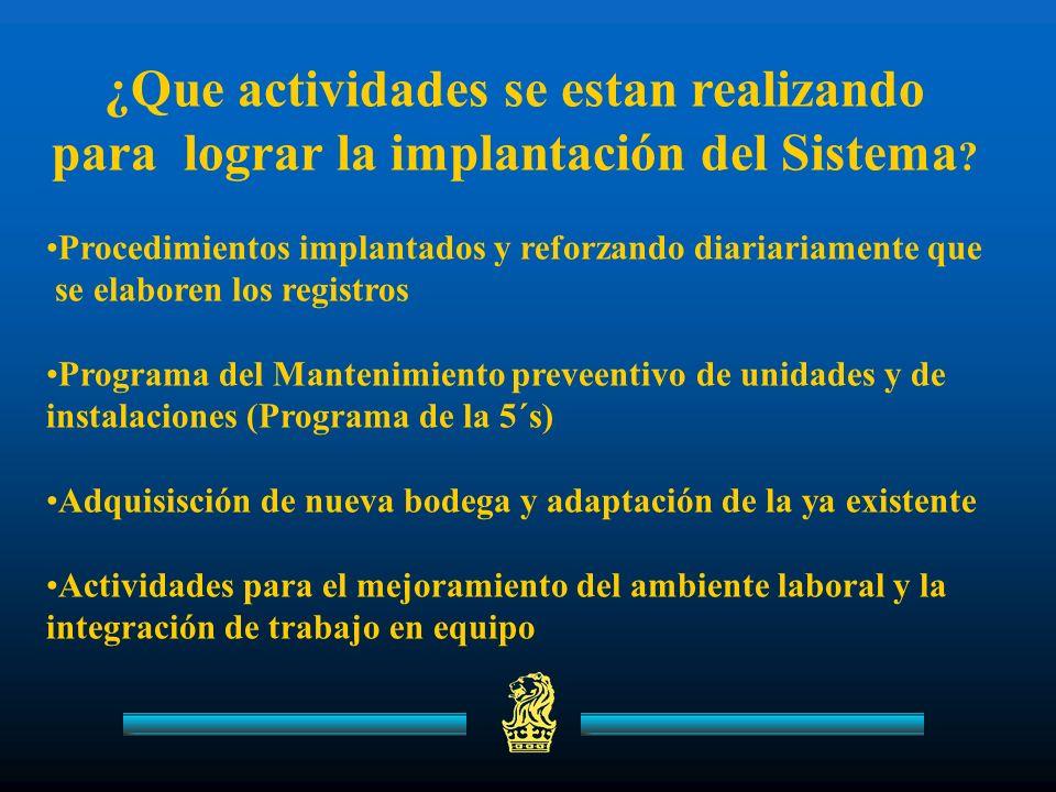 ¿Que actividades se estan realizando para lograr la implantación del Sistema .