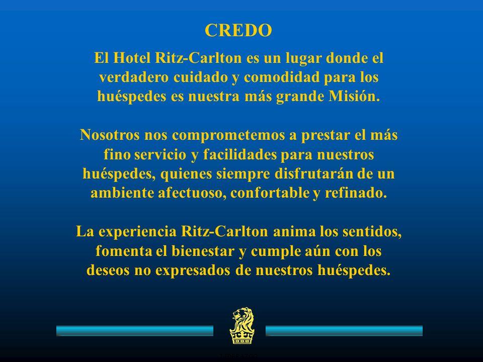 LIDERAZGO CREDO El Hotel Ritz-Carlton es un lugar donde el verdadero cuidado y comodidad para los huéspedes es nuestra más grande Misión.