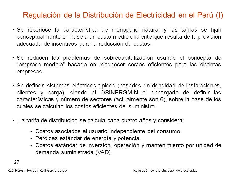 Raúl Pérez – Reyes y Raúl García Carpio Regulación de la Distribución de Electricidad 27 Regulación de la Distribución de Electricidad en el Perú (I)