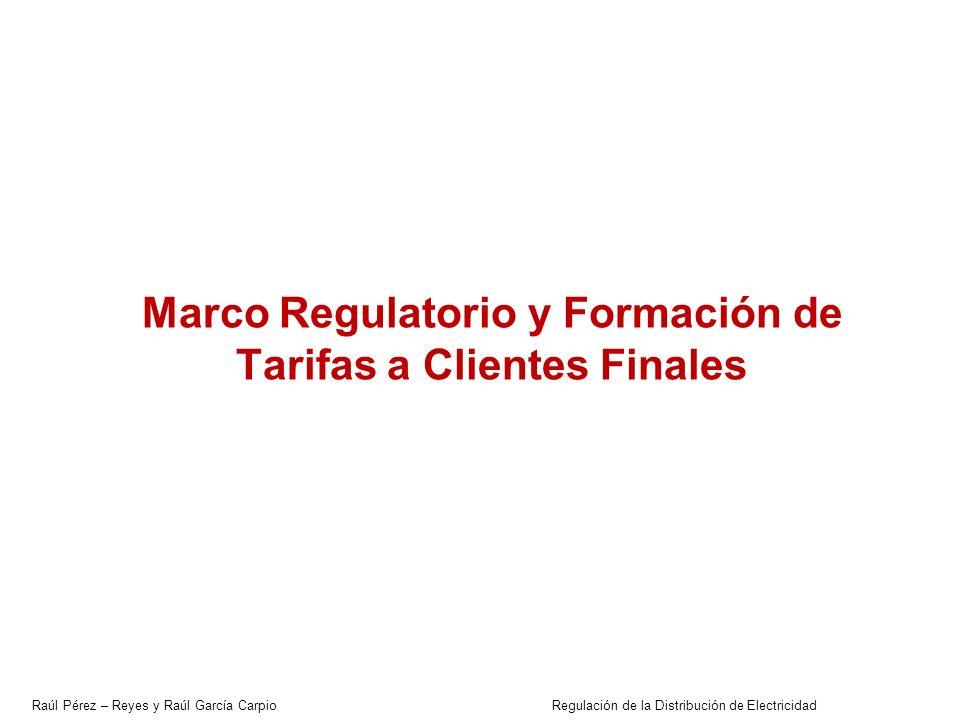 Raúl Pérez – Reyes y Raúl García Carpio Regulación de la Distribución de Electricidad Marco Regulatorio En el sector eléctrico se pueden distinguir cinco actividades: Generación: Actividad potencialmente competitiva, donde existen varias tecnologías (hidroeléctricas y térmicas).
