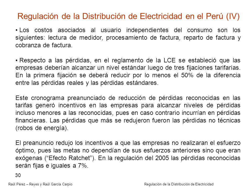 Raúl Pérez – Reyes y Raúl García Carpio Regulación de la Distribución de Electricidad 30 Los costos asociados al usuario independientes del consumo so