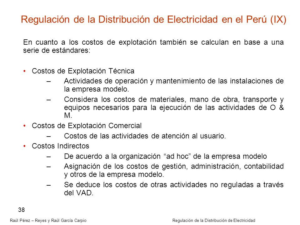 Raúl Pérez – Reyes y Raúl García Carpio Regulación de la Distribución de Electricidad 38 En cuanto a los costos de explotación también se calculan en