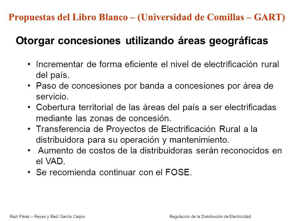 Raúl Pérez – Reyes y Raúl García Carpio Regulación de la Distribución de Electricidad Propuestas del Libro Blanco – (Universidad de Comillas – GART) O