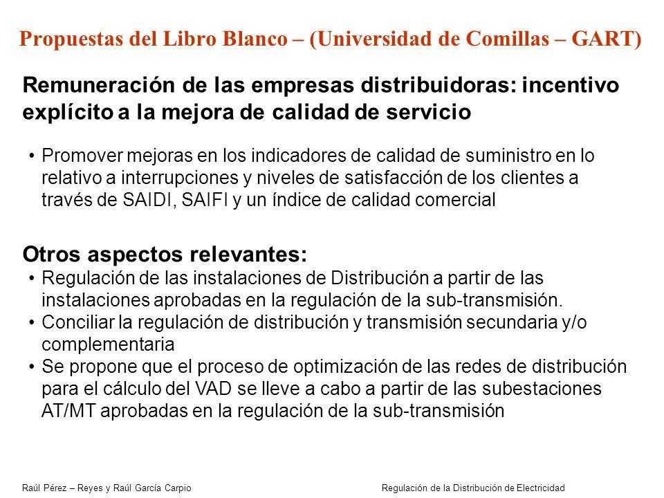 Raúl Pérez – Reyes y Raúl García Carpio Regulación de la Distribución de Electricidad Propuestas del Libro Blanco – (Universidad de Comillas – GART) R