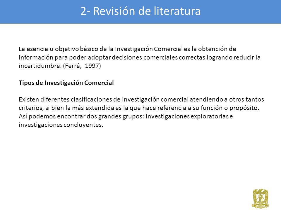 2- Revisión de literatura La esencia u objetivo básico de la Investigación Comercial es la obtención de información para poder adoptar decisiones come