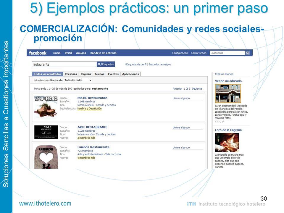 Soluciones Sencillas a Cuestiones importantes 30 5) Ejemplos prácticos: un primer paso COMERCIALIZACIÓN: Comunidades y redes sociales- promoción