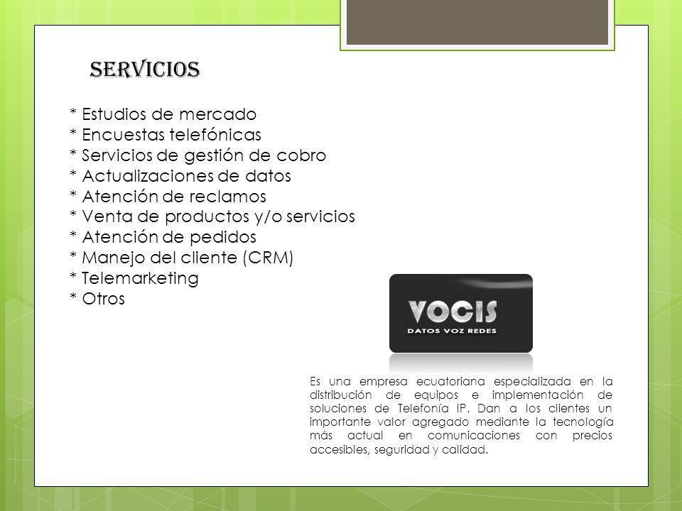 Servicios * Estudios de mercado * Encuestas telefónicas * Servicios de gestión de cobro * Actualizaciones de datos * Atención de reclamos * Venta de p