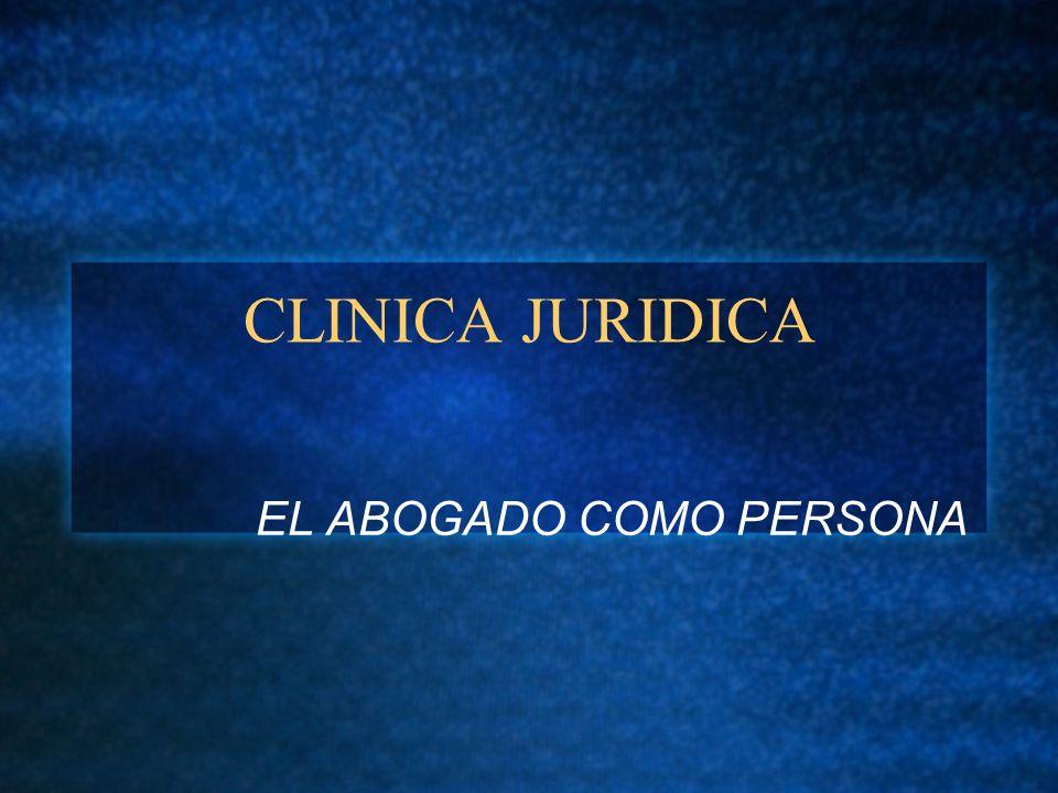 CLINICA JURIDICA EL ABOGADO COMO PERSONA
