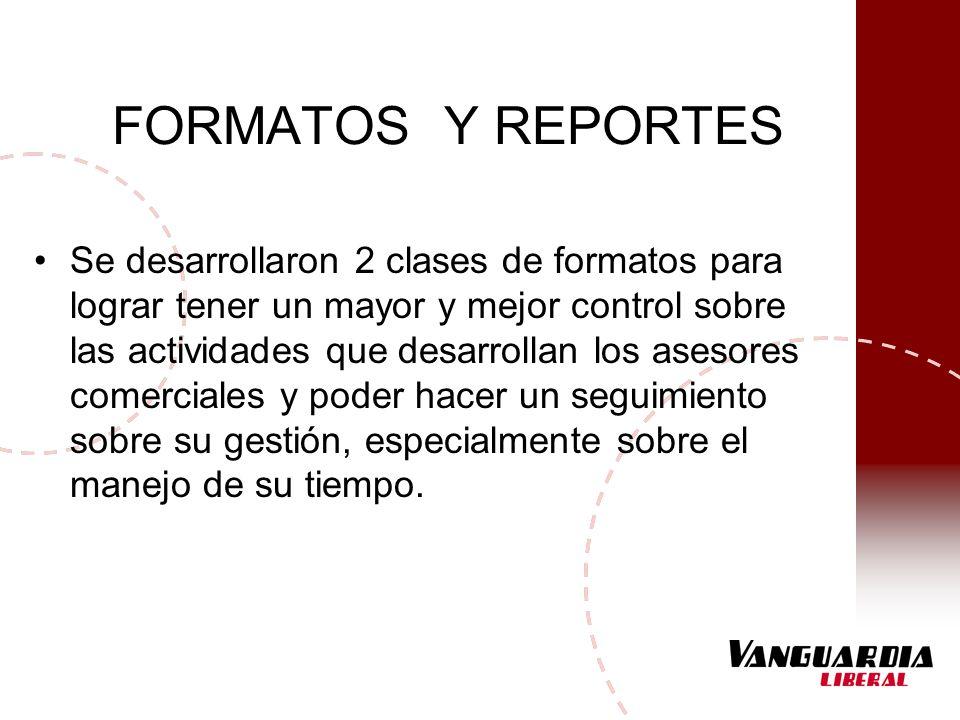 FORMATOS Y REPORTES Se desarrollaron 2 clases de formatos para lograr tener un mayor y mejor control sobre las actividades que desarrollan los asesore
