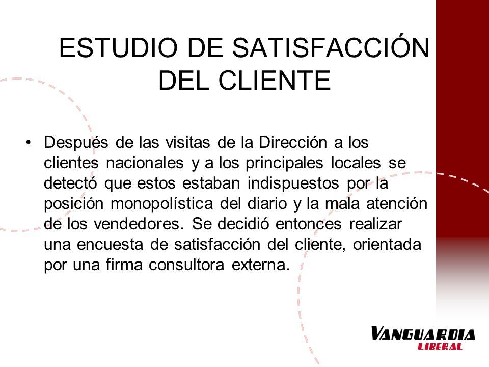 ESTUDIO DE SATISFACCIÓN DEL CLIENTE Después de las visitas de la Dirección a los clientes nacionales y a los principales locales se detectó que estos