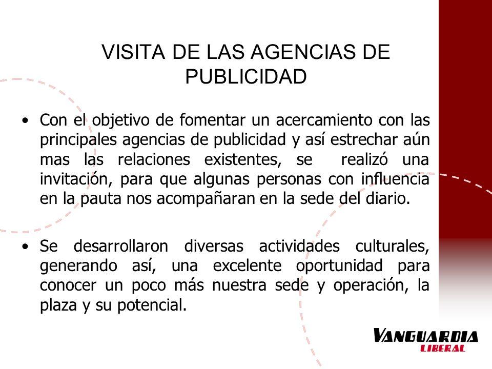 VISITA DE LAS AGENCIAS DE PUBLICIDAD Con el objetivo de fomentar un acercamiento con las principales agencias de publicidad y así estrechar aún mas la