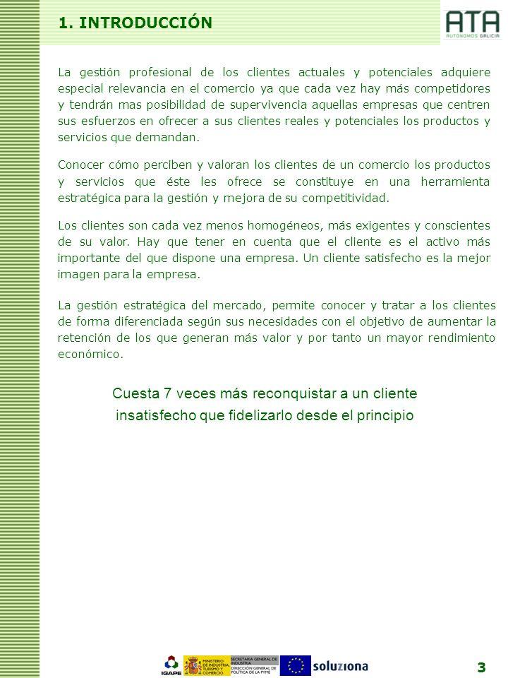 3 1. INTRODUCCIÓN La gestión profesional de los clientes actuales y potenciales adquiere especial relevancia en el comercio ya que cada vez hay más co