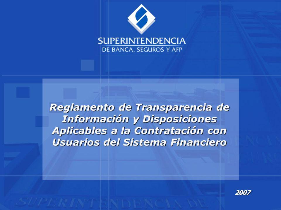2007 Reglamento de Transparencia de Información y Disposiciones Aplicables a la Contratación con Usuarios del Sistema Financiero