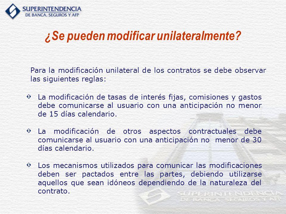 La modificación de tasas de interés fijas, comisiones y gastos debe comunicarse al usuario con una anticipación no menor de 15 días calendario. La mod