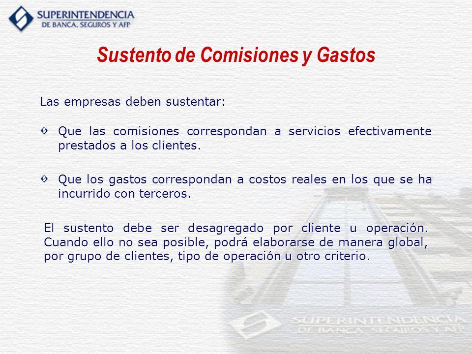 Que las comisiones correspondan a servicios efectivamente prestados a los clientes. Que los gastos correspondan a costos reales en los que se ha incur