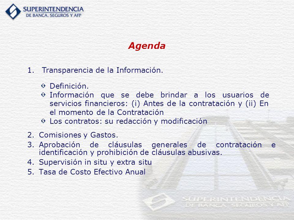 Agenda 2.Comisiones y Gastos. 3.Aprobación de cláusulas generales de contratación e identificación y prohibición de cláusulas abusivas. 4.Supervisión