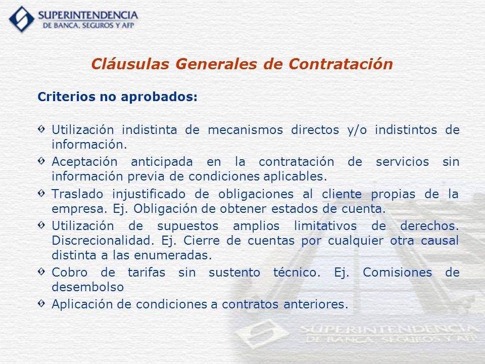 Criterios no aprobados: Utilización indistinta de mecanismos directos y/o indistintos de información. Aceptación anticipada en la contratación de serv