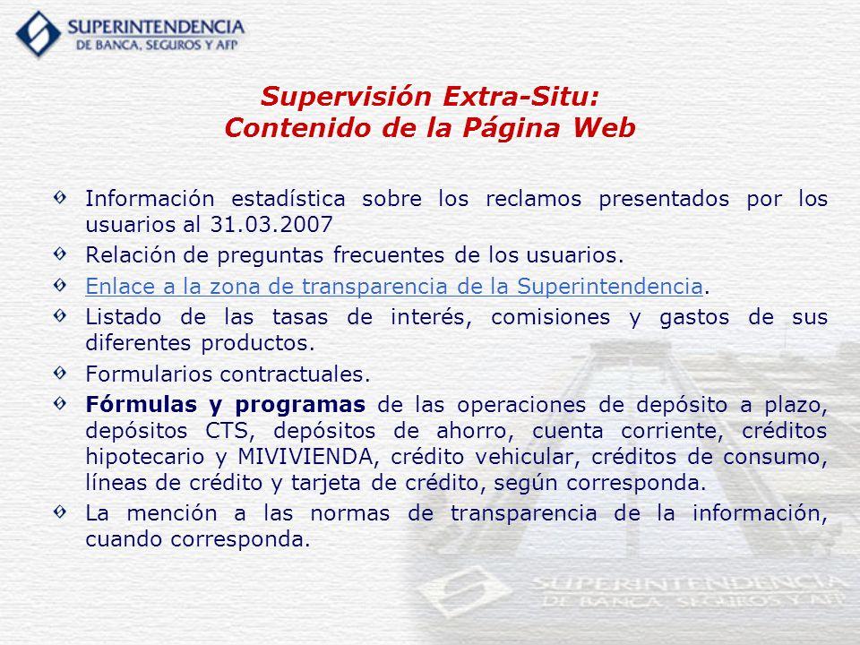 Supervisión Extra-Situ: Contenido de la Página Web Información estadística sobre los reclamos presentados por los usuarios al 31.03.2007 Relación de p